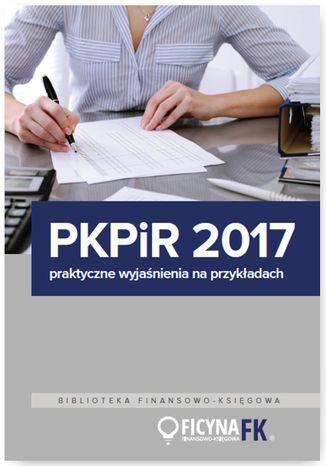 Okładka książki/ebooka PKPiR 2017 - praktyczne wyjaśnienia na przykładach