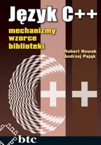 Okładka książki/ebooka Język C++ mechanizmy, wzorce, biblioteki