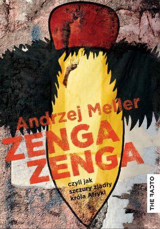 Okładka książki/ebooka Zenga zenga, czyli jak szczury zjadły króla Afryki