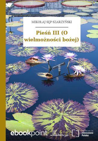 Okładka książki/ebooka Pieśń III (O wielmożności bożej)