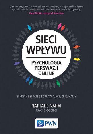 Okładka książki/ebooka Sieci wpływu. Psychologia perswazji on-line