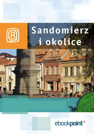 Okładka książki Sandomierz i okolice. Miniprzewodnik
