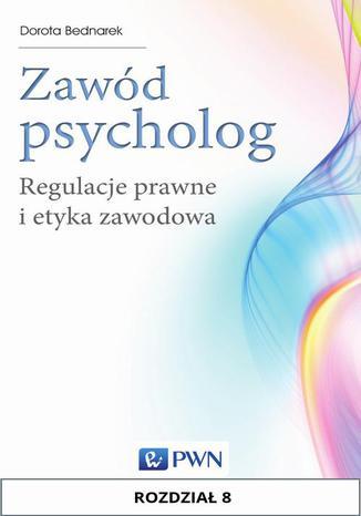 Okładka książki/ebooka Zawód psycholog. Rozdział 8. Standardy etyczne w pomocy psychologicznej