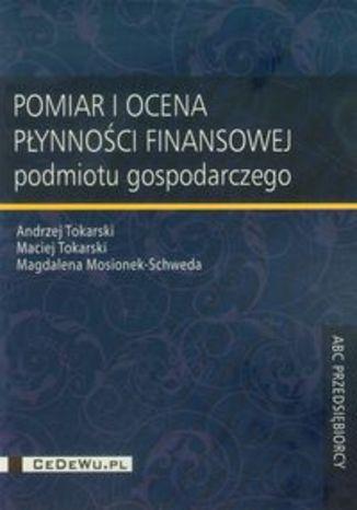 Okładka książki/ebooka Pomiar i ocena płynności finansowej