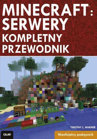 Okładka książki/ebooka Minecraft: serwery. Kompletny przewodnik