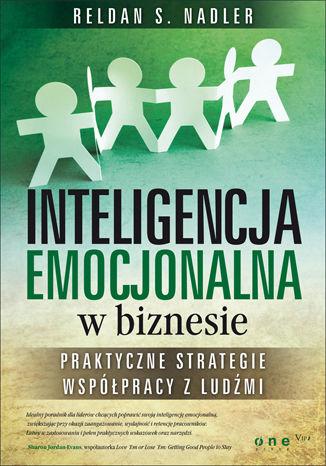 Okładka książki/ebooka Inteligencja emocjonalna w biznesie. Praktyczne strategie współpracy z ludźmi