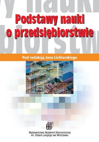 Okładka książki/ebooka Podstawy nauki o przedsiębiorstwie. Wyd. 7 zmienione i rozszerzone