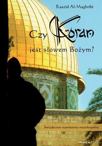 Okładka książki/ebooka Czy koran jest Słowem Bożym?