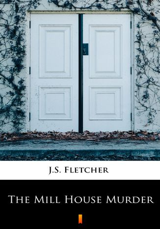 Okładka książki/ebooka The Mill House Murder