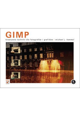Okładka książki/ebooka GIMP. Kreatywne techniki dla fotografów i grafików