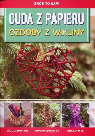 Okładka książki/ebooka Cuda z papieru Ozdoby z wikliny