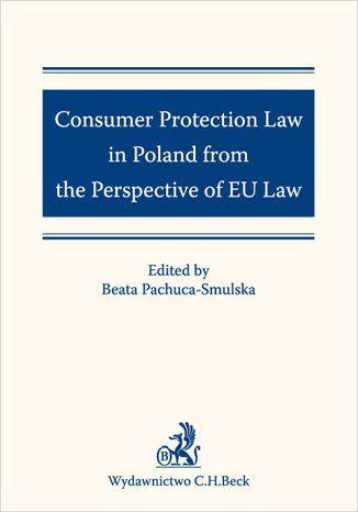 Okładka książki/ebooka Consumer Protection Law in Poland from the Perspective of EU Law