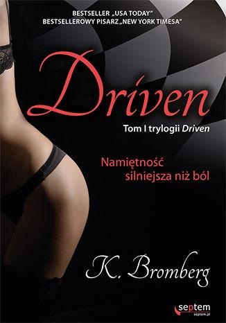 Okładka książki/ebooka Driven. Namiętność silniejsza niż ból