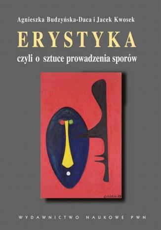 Okładka książki/ebooka Erystyka czyli o sztuce prowadzenia sporów