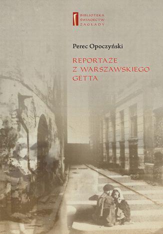 Okładka książki/ebooka Reportaże z warszawskiego getta