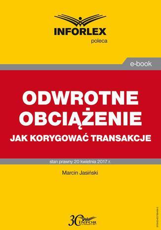 Okładka książki/ebooka ODWROTNE OBCIĄŻENIE jak korygować transakcje
