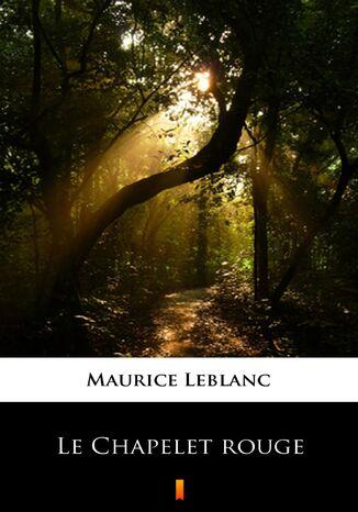 Okładka książki/ebooka Le Chapelet rouge