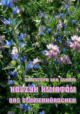 Okładka książki/ebooka Koszyk kwiatów - Das Blumenkorbchen