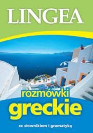 Okładka książki/ebooka Lingea rozmówki greckie. ze słownikiem i gramatyką