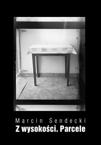 Okładka książki/ebooka Z wysokości. Parcele