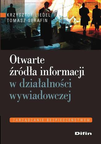 Okładka książki/ebooka Otwarte źródła informacji w działalności wywiadowczej