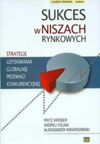 Okładka książki/ebooka Sukces w niszach rynkowych