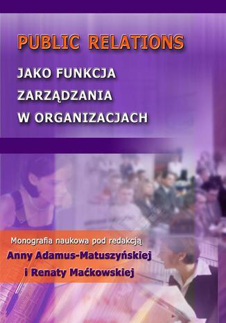 Okładka książki/ebooka Public Relations jako funkcja zarządzania w organizacjach
