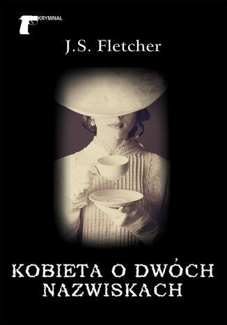 Okładka książki/ebooka Kryminał (#36). Kobieta o dwóch nazwiskach