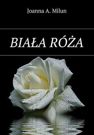Okładka książki/ebooka Biała róża