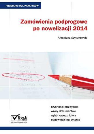 Okładka książki/ebooka Zamówienia podprogowe po nowelizacji 2014