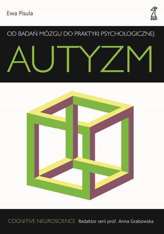 Okładka książki/ebooka Autyzm Od badań mózgu do praktyki psychologicznej