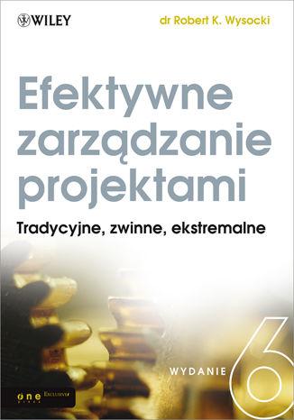 Okładka książki/ebooka Efektywne zarządzanie projektami. Wydanie VI