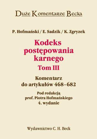 Okładka książki/ebooka Kodeks postępowania karnego. Komentarz do artykułów 468-682. Tom III