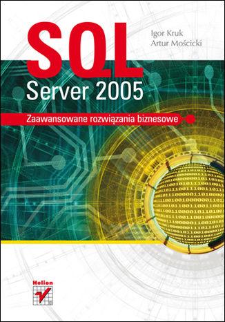 Okładka książki/ebooka SQL Server 2005. Zaawansowane rozwiązania biznesowe