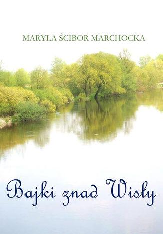 Okładka książki/ebooka Bajki znad Wisły
