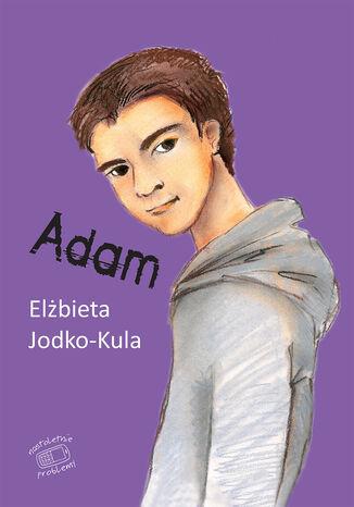 Okładka książki/ebooka Nastoletnie problemy. Adam