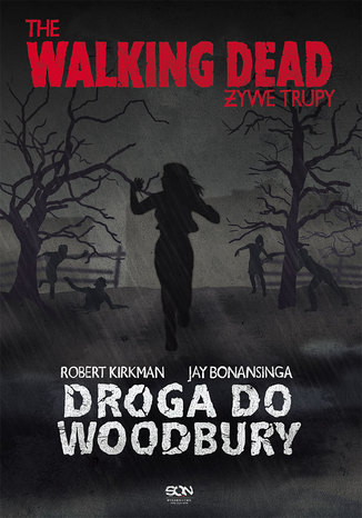 Okładka książki/ebooka The Walking Dead. Żywe Trupy. Droga do Woodbury