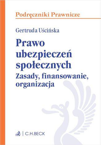 Okładka książki/ebooka Prawo ubezpieczeń społecznych. Zasady finansowanie organizacja