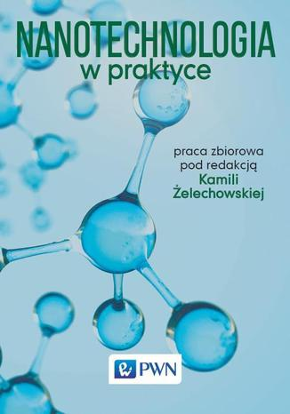 Okładka książki/ebooka Nanotechnologia w praktyce