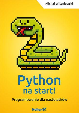Okładka książki/ebooka Python na start! Programowanie dla nastolatków