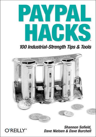Okładka książki/ebooka PayPal Hacks. 100 Industrial-Strength Tips & Tools