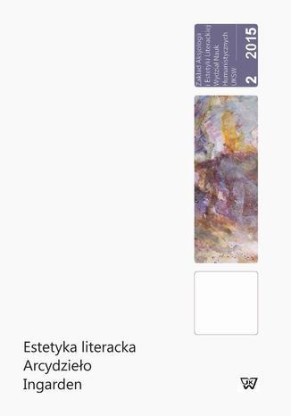 Okładka książki/ebooka Estetyka literacka Arcydzieło Ingarden