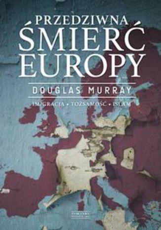 Okładka książki/ebooka Przedziwna śmierć Europy