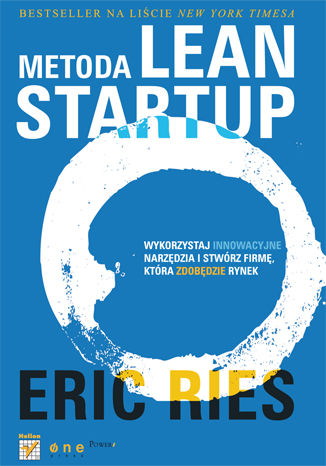 Okładka książki Metoda Lean Startup. Wykorzystaj innowacyjne narzędzia i stwórz firmę, która zdobędzie rynek