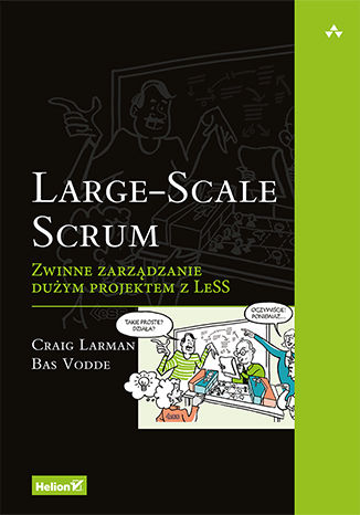 Okładka książki/ebooka Large-Scale Scrum. Zwinne zarządzanie dużym projektem z LeSS