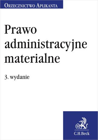 Okładka książki/ebooka Prawo administracyjne materialne. Orzecznictwo Aplikanta. Wydanie 3