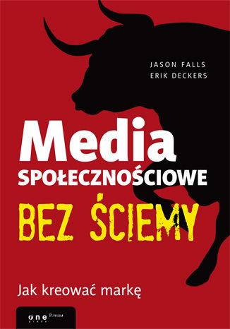 Okładka książki/ebooka Media społecznościowe bez ściemy. Jak kreować markę