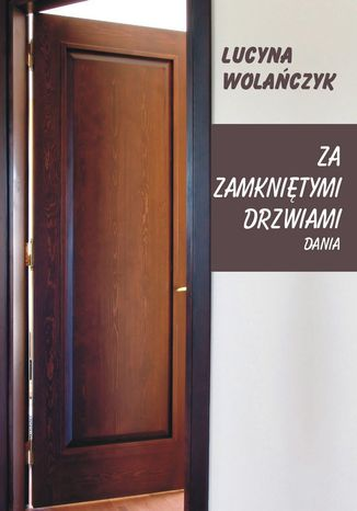 Okładka książki/ebooka Za zamkniętymi drzwiami. Dania