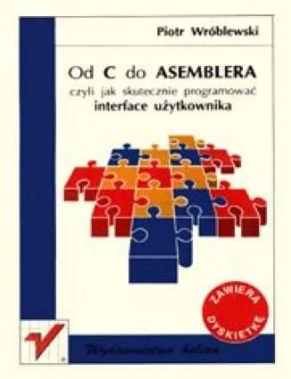 Okładka książki/ebooka Od C do Assemblera czyli jak skutecznie...