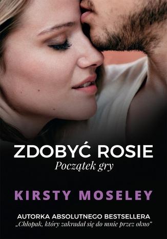 Okładka książki/ebooka Zdobyć Rosie. Początek gry
